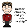 Chekov breaks the ship