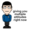 Spock is giving you attitude