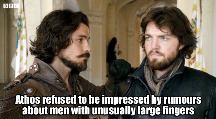 Athos refused to be impressed by rumours about men with unusually large fingers.