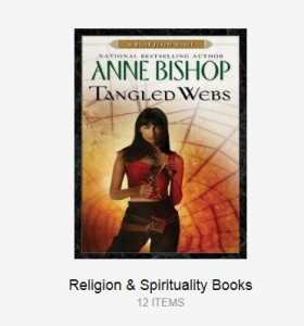Amazon recommends showing the cover of Anne Bishop's dark fantasy Tangled Webs with a caption of Religion and Spirituality Books