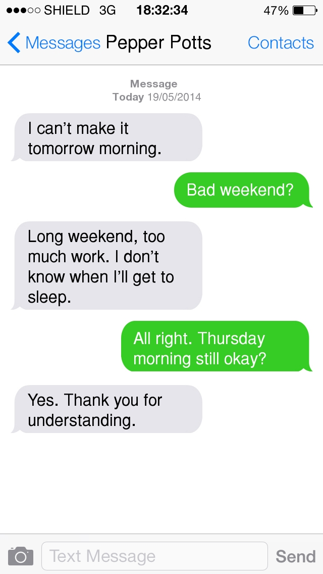 Text messages, dated 19 May 2014, starting at 18:32:34  PP: I can't make it tomorrow morning. NR: Bad weekend? PP: Long weekend, too much work. I don't know when I'll get to sleep. NR: All right. Thursday morning still okay? PP: Yes. Thank you for understanding.