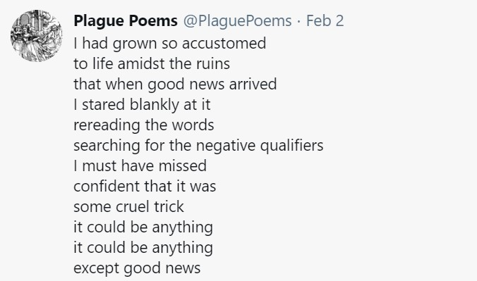 Find this here: https://twitter.com/PlaguePoems/status/1356730808250363906?s=20
