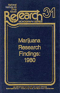 U.S. Department of Health and Human Services, National Institute on Drug Abuse, Marijuana Research Findings: 1980