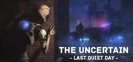 Записи стримов The Uncertain: Last Quiet Day
