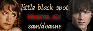 Little Black Spot: SPN Girl!Dean AU