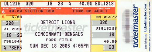 Lions-Bengals, Ford Field, December 18th, 2005.