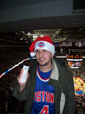 Said Raging Pistons Fanatic on Xmas Day, 2005.