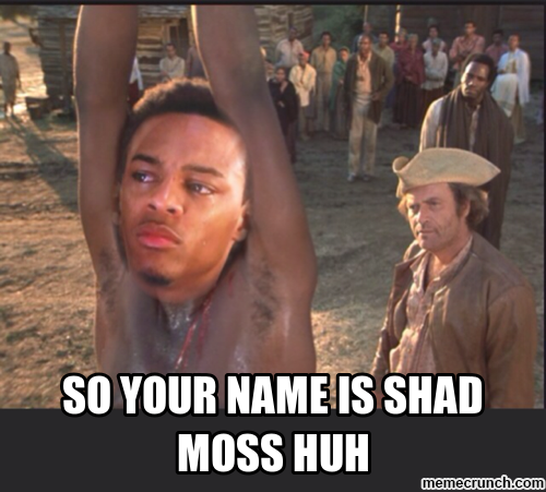 so your name is shad moss now