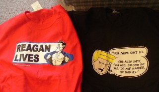 Reagan lives / Your mom shirts arrive!