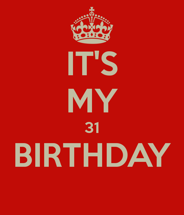 it-s-my-31-birthday