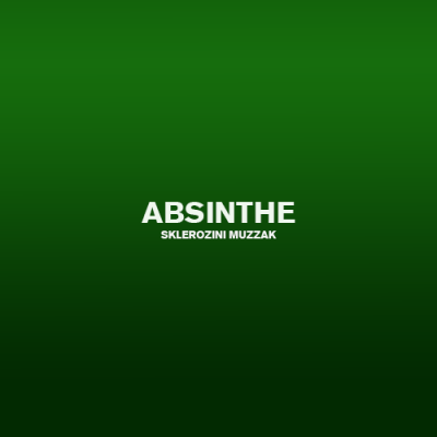 Sklerozini muzzak - Absinthe