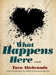 What Happens Here by Tara Altebrando
