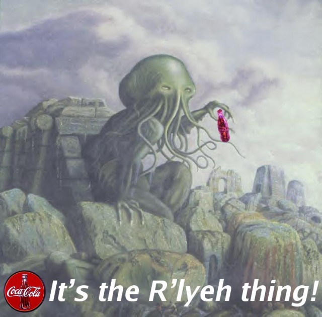 It's the R'lyeh thing!