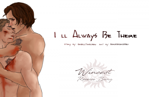 Ill Always Be There - Wincest Reverse - promo art by sarasaurussex.png