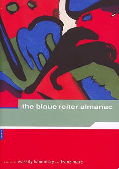 Wassily Kandinsky, Fanz Mark. The Blau reiter Almanac