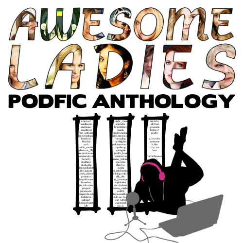 Awesome Ladies Podfic Anthology III