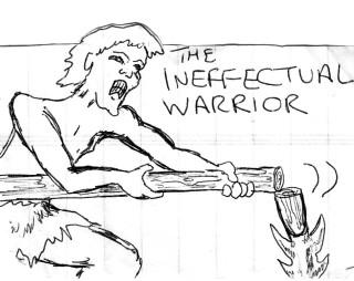 The Ineffectual Warrior