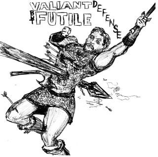 Valiant But Futile Defense