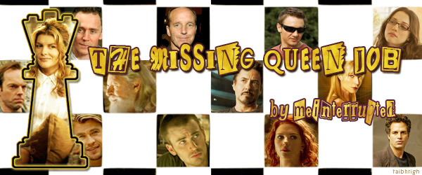 banner for meinterrupted's The Missing Queen Job