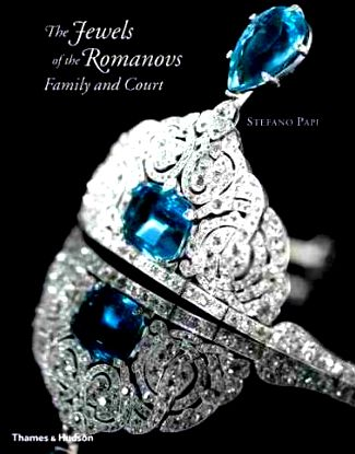 The Jewels of the Romanovs Family and Court