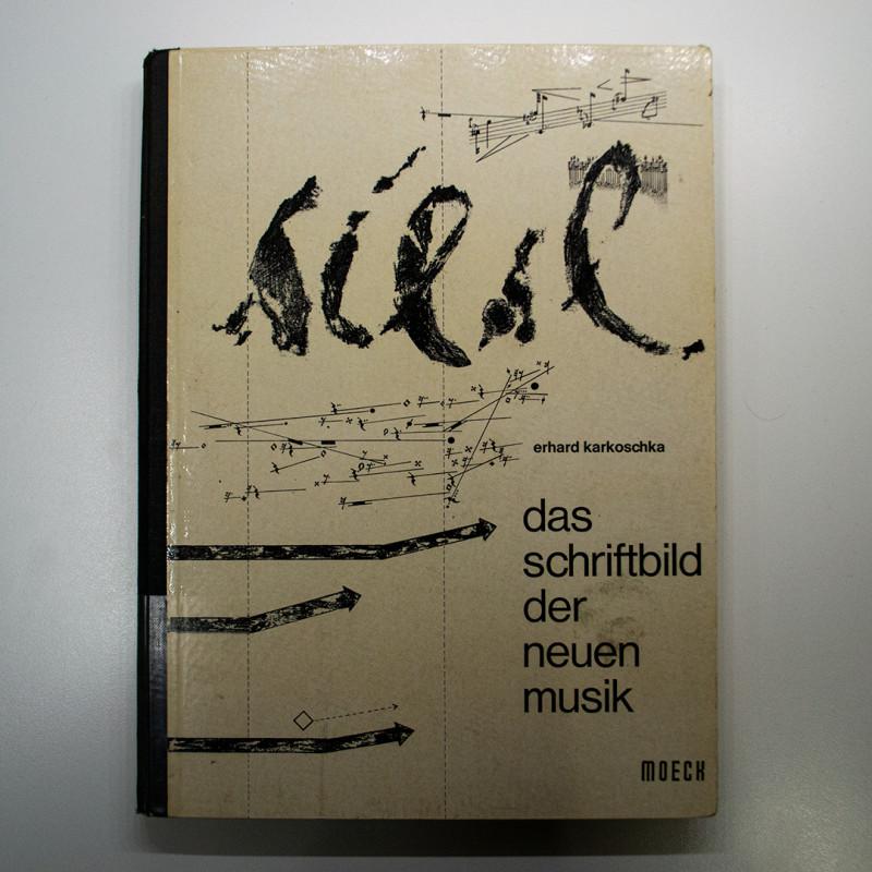 Erhard Karkoschka »Das Schriftbild der neuen Musik«