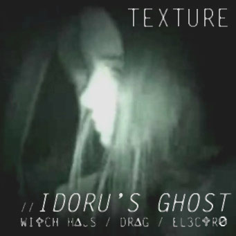 "Texture / Idoru""s Ghost [Mix] DOWNLOAD"