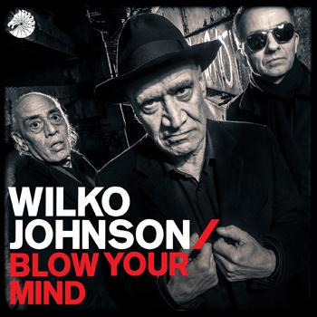 Wilko_Blow-Your-Mind