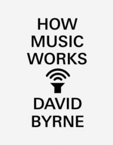 HowMusicWorks_Byrne