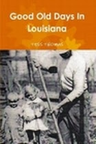 Book By Tess Thomas, Good Old Days in Louisiana