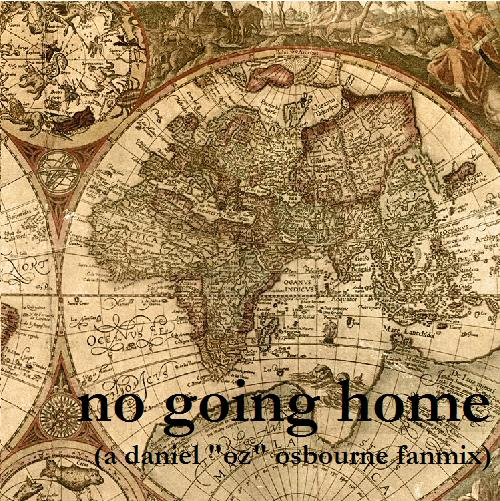 no going home (oz fanmix cover) 500x500