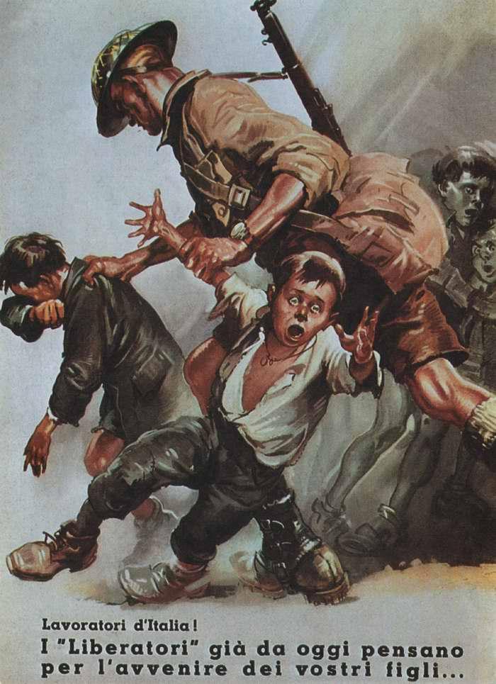 Рабочие Италии! Посмотрите, что делают эти освободители - задумайтесь о том, что будет с вашими детьми