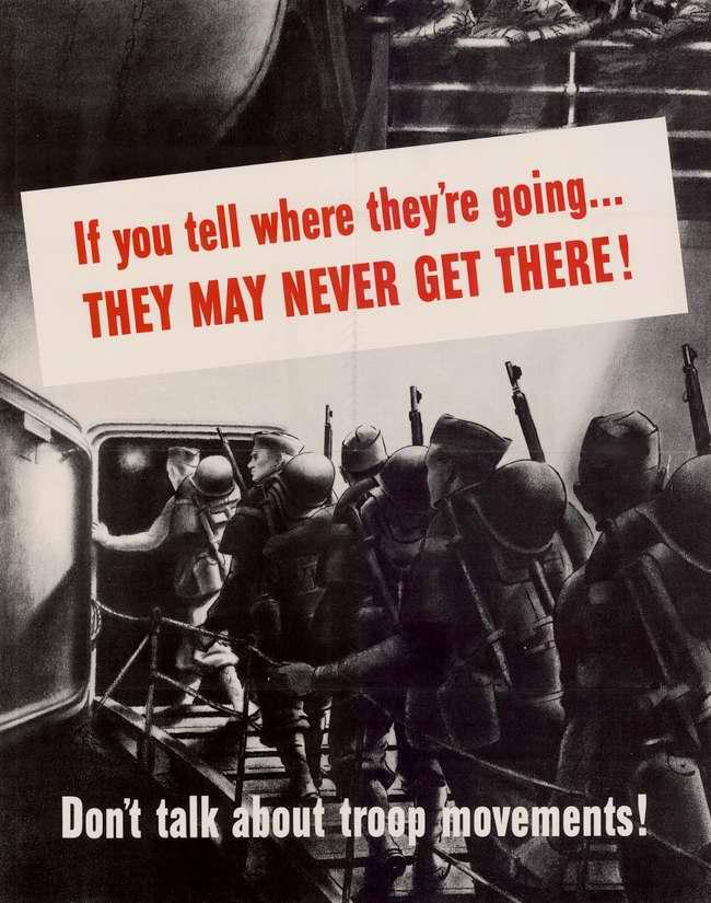 Если вы станете рассказывать куда их отправляют, они могут сгинуть в пути! Никогда не говорите о передвижениях войск!