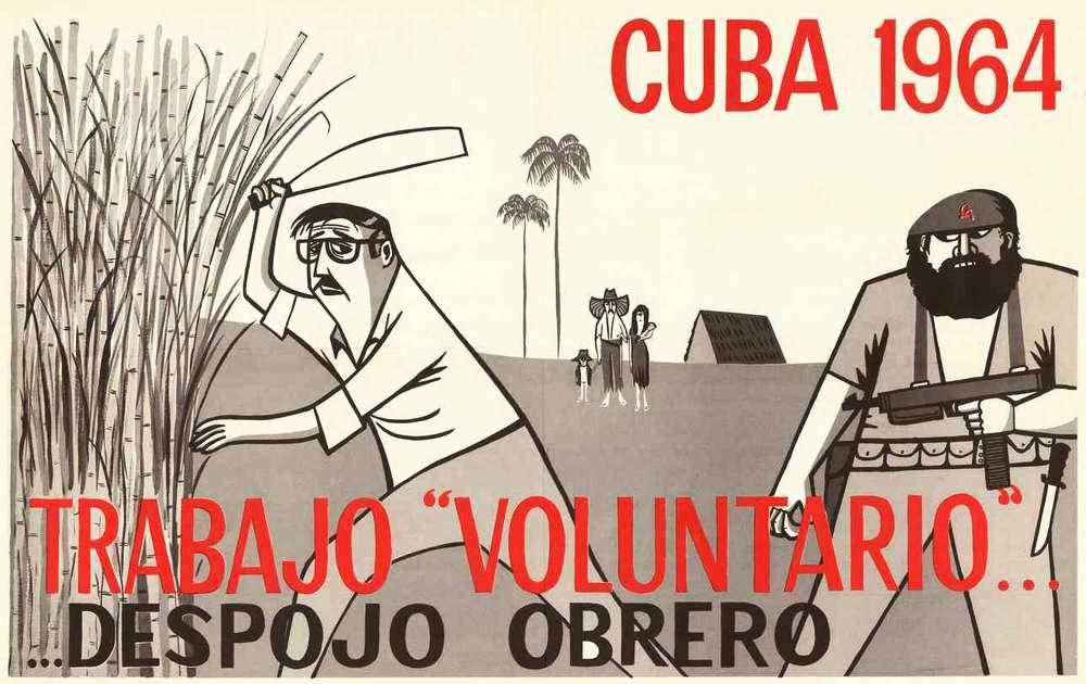 Куба 1964: Понуждение людей к выполнению якобы добровольной работы под угрозой выселения их из своих жилищ