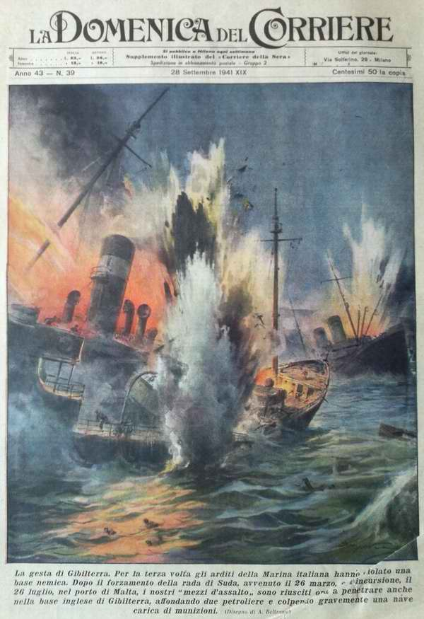 Подвиг у Гибралтара. Итальянские моряки в третий раз нападают на вражескую морскую базу и уничтожают два британских нефтеналивных танкера - Achille Beltrame