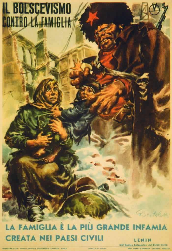Большевизм против семейных ценностей  - Семья является самым большим позором из всего того, что было создано в цивилизованных странах (Ленин) -- Италия (1943 год)