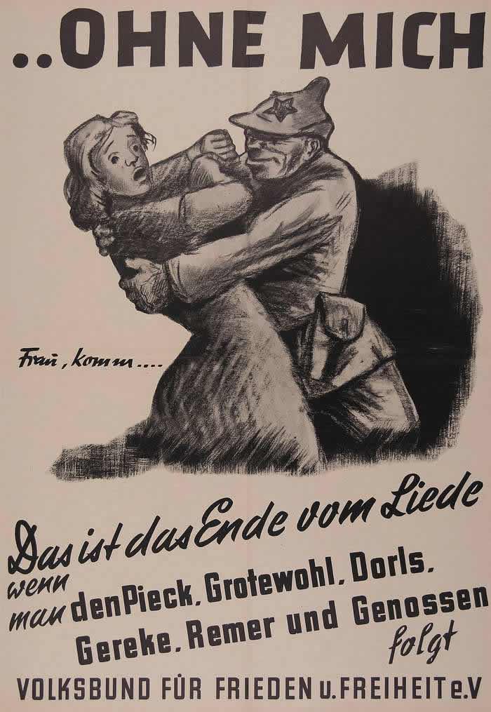Женщина, иди сюда ... - ... Отстань от меня (плакат немецкой Народной лиги за мир и свободу) -- Германия (1952 год)
