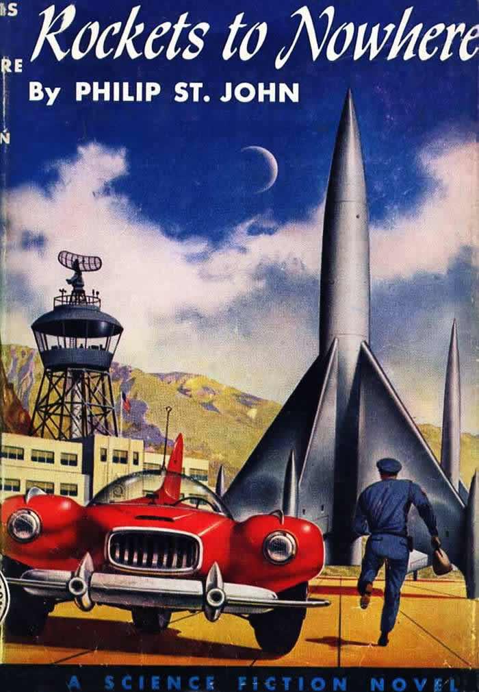 Обложка книги Лестера дель Рея (Philip St. John) - Rockets to Nowhere - (Ракеты в никуда)