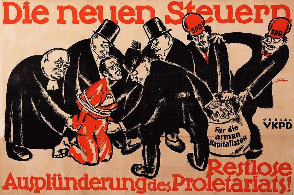 Новый налог - существует много желающих заняться ограблением пролетариата (предвыборный плакат Объединенной коммунистической партии Германии) (1924 год)