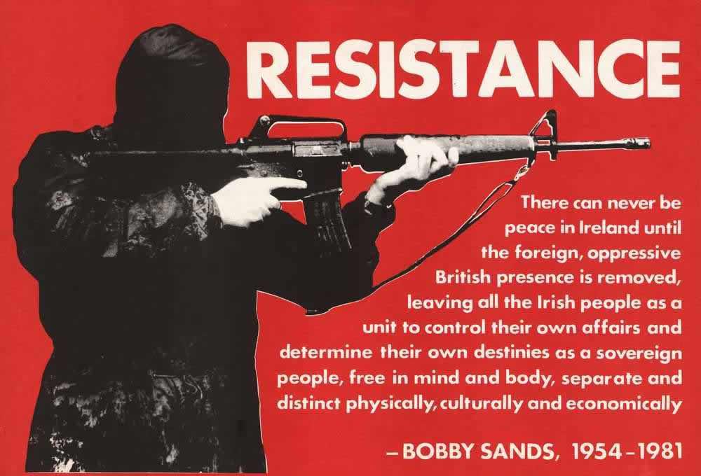 Сопротивление. В Ирландии не будет мира, до тех пор пока иностранное насильственное Британское присутствие не будет ликвидировано (1981 год)