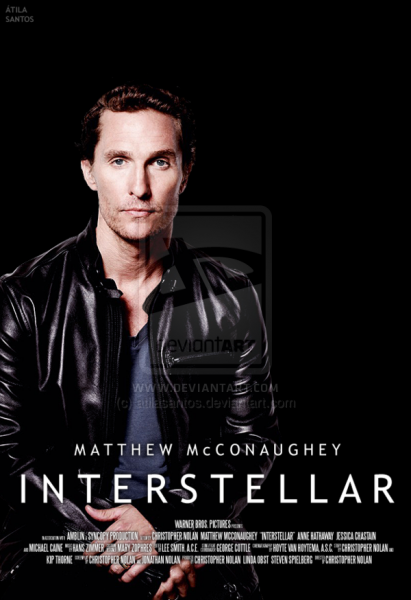 interstellar___matthew_mcconaughey_poster_by_atilasantos-d67c4j8