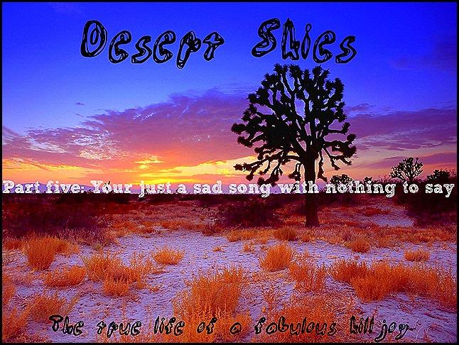Desert Skys part five
