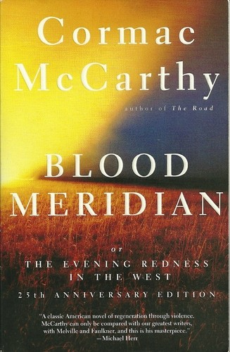 cover to Blood Meridian or The Evening Redness in the West by Cormac McCarthy -- 25th anniversary ed
