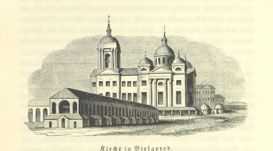 Kirche in Bjelgorod,  Johann Heinrich Blasius 1844