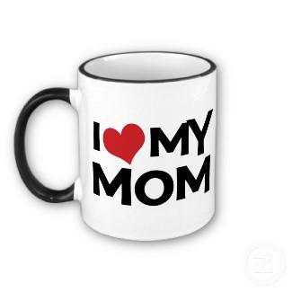 i love my mom mug
