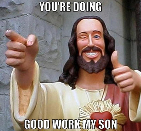 resized_jesus-says-meme-generator-you-re-doing-good-work-my-son-87f20f