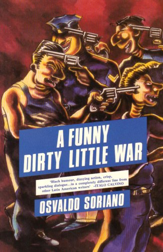 """Забавная маленькая грязная война, обложка английского перевода книги Освальдо Сориано """"Ни горя, ни забвения"""""""