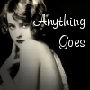 """""""anything goes"""""""