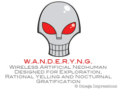 Wireless Artificial Neohuman Designed for Exploration, Rational Yelling and Nocturnal Gratification
