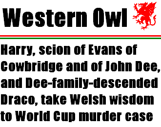 The Welsh connexion, look you.