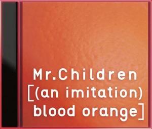 mrchildren-an_imitation_blood_orange